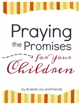Praying the Promises of God for Your Kids 40 Day Challenge