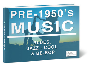 Pre-1950's: Blues, Jazz-Cool & Be-Bop-FULL LESSON