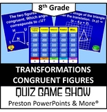 (8th) Quiz Show Game Transformations Congruent Figures in