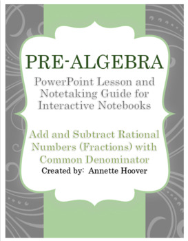 Pre-Algebra Add and Subtract Rational Numbers Common Denominator PP and INB