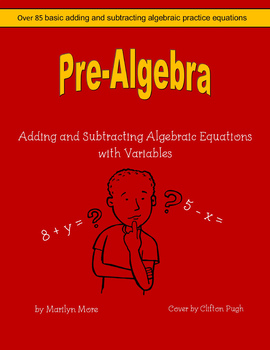 Pre-Algebra  Adding and Subtracting Algebraic Equations with Variables