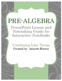 Pre-Algebra Combining Like Terms PowerPoint and Interactive Notebook Page