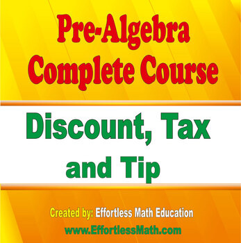 Pre-Algebra Complete Course: Discount, Tax and Tip