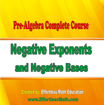 Pre-Algebra Complete Course: Negative Exponents and Negative Bases