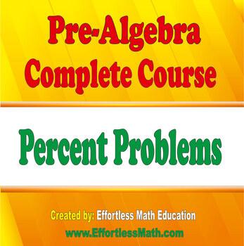 Pre-Algebra Complete Course: Percent Problems
