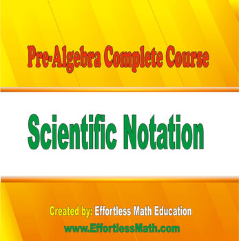 Pre-Algebra Complete Course: Scientific Notation