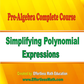 Pre-Algebra Complete Course: Simplifying Polynomial Expressions