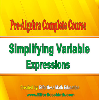 Pre-Algebra Complete Course: Simplifying Variable Expressions