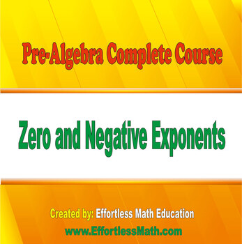 Pre-Algebra Complete Course: Zero and Negative Exponents