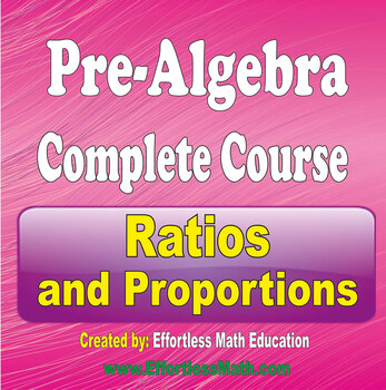 Pre-Algebra Course: Ratios and Proportions