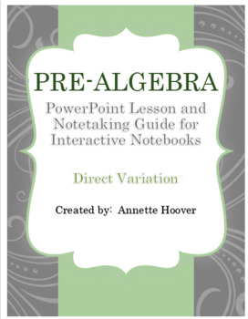 Pre-Algebra Direct Variation PowerPoint Lesson and Note-taking Guide