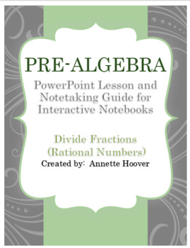 Pre-Algebra Dividing Rational Numbers PowerPoint and Interactive Notebook Page