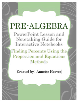 Pre-Algebra Finding Percents, the Whole, or the Part PP and INB