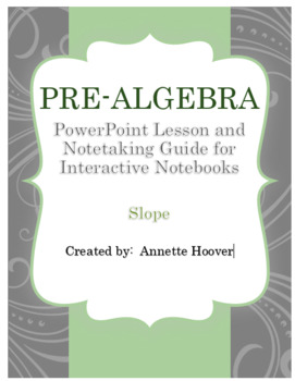Pre-Algebra Finding Slope PowerPoint and Note-Taking Guide