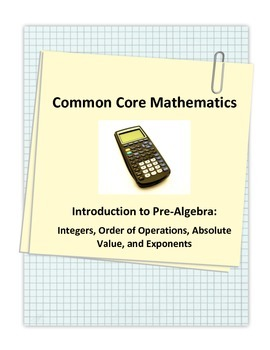 Pre Algebra: Integers, Order of Operation, and Expressions.