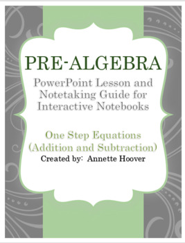 Pre-Algebra One Step Equations with Addition and Subtractions PP and INB