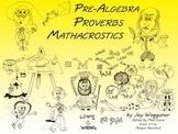 "Pre-Algebra Proverbs ""MATHACROSTICS"""