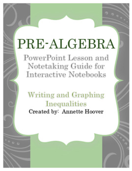 Pre Algebra Reading, Writing, and Graphing Inequalities PP and INB