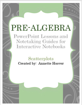 Pre-Algebra Scatter-plots PowerPoint and Interactive Notebook Page