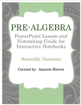 Pre-Algebra Scientific Notation PowerPoint Lesson and Note-taking Guide