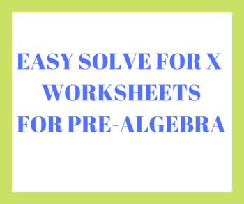 Pre-Algebra Solve for X worksheets