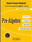 Pre-Algebra: Student Practice Workbook + Two Full-Length Pre-Algebra Exams