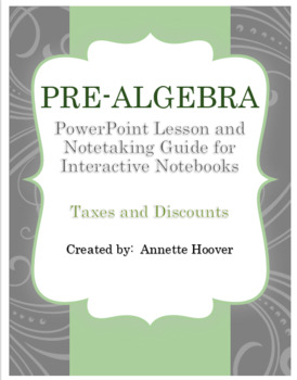 Pre-Algebra Taxes and Discounts PowerPoint and Note-taking Guid