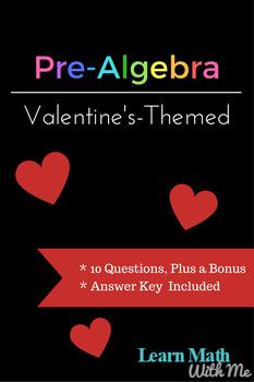 Pre-Algebra *** Valentine's Day Themed Worksheet