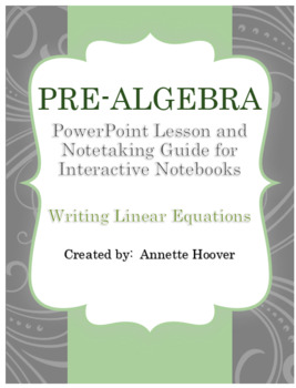 Pre-Algebra Writing Linear Equations PowerPoint and Interactive Notebook Page