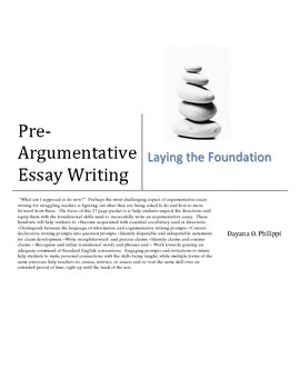 Pre- Argumentative Essay Writing: Laying the Foundation