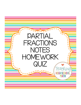 PreCalculus Partial Fraction Decomposition Notes, Homework, Quiz