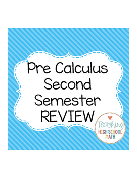 PreCalculus Second Semester Review