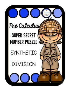 PreCalculus Super Secret Number Puzzle Synthetic Division