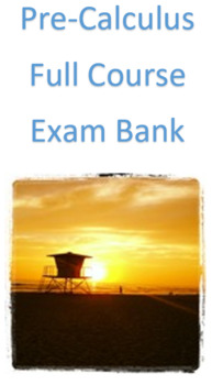 Pre-Calculus Test Bank: Entire Course