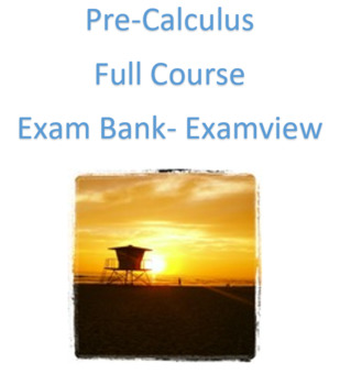 Pre-Calculus Test Bank: Entire Course (Examview)