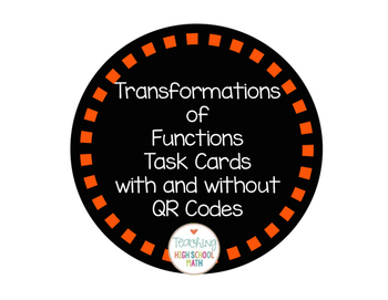Pre Calculus Transformations of Functions Task Cards