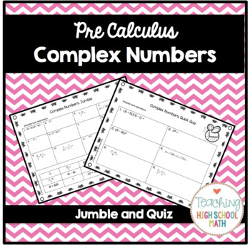PreCalculus Working with Complex Numbers Jumble and Quiz