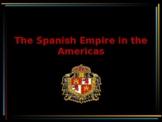 Pre-Colonial America - The Spanish Empire in the Americas
