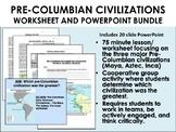 Pre-Columbian Civilizations Worksheet & PowerPoint Bundle - Global/World History