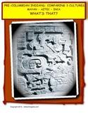 Pre-Columbian Indians: Comparing 3 Cultures Mayan, Aztec,