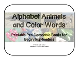 Pre-Decodables Set 0: Alphabet Animals and Colors in Our World