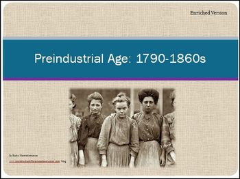 Pre-Industrial Age 1790-1860 Differentiated Instruction PowerPoint