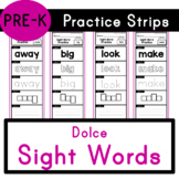 Pre-K - Dolce Sight Words - Practice Strips