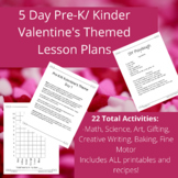 Pre-K / K Valentine's Themed Lesson Plans (5 Day)/Full Wee