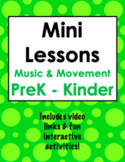 Pre - K & Kinder Music and Movement Mini Lessons