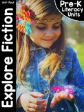 Pre-K Literacy Curriculum Unit Four: Explore Fiction
