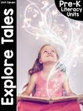 Pre-K Literacy Curriculum Unit Seven: Explore Tales