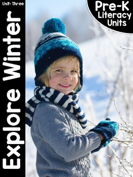 Pre-K Literacy Curriculum Unit Three: Explore Winter