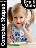 Pre-K Math (Preschool Math) Unit Nine: Complex Shapes