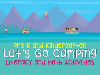 Pre-K and Kindergarten Let's Go Camping! Literacy and Math Activities